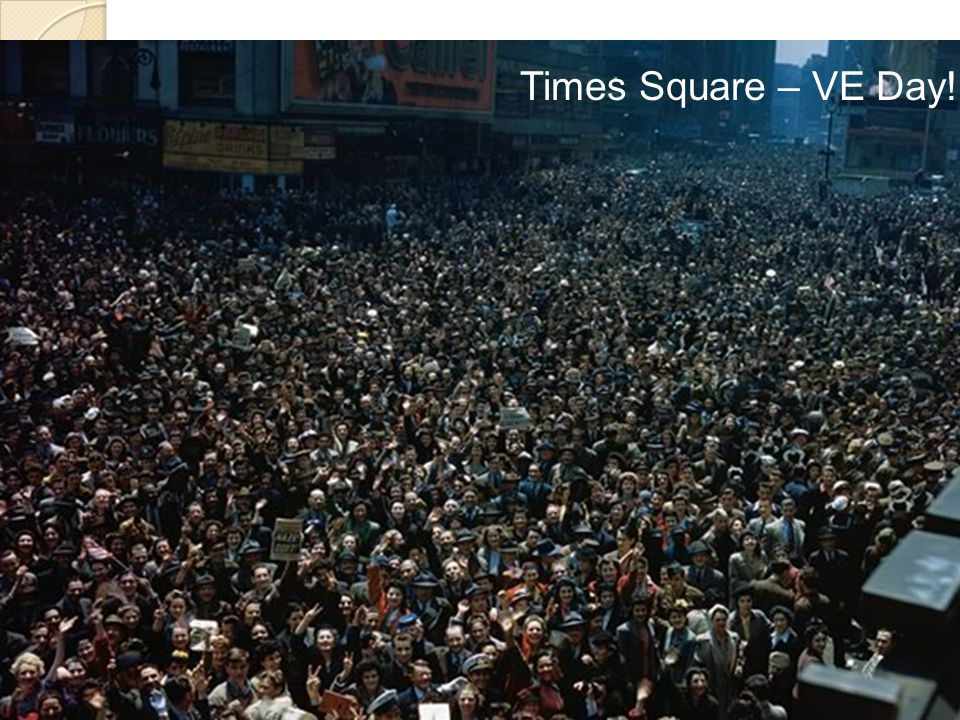Times Square – VE Day!