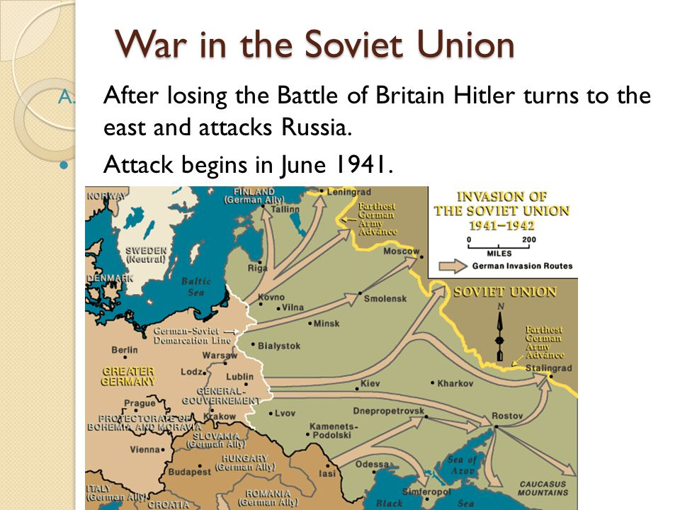 War in the Soviet Union A. After losing the Battle of Britain Hitler turns to the east and attacks Russia. Attack begins in June 1941.