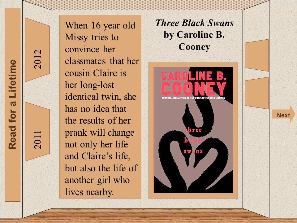 The 2012 Read for a Lifetime Next 2011 Three Black Swans by Caroline B.
