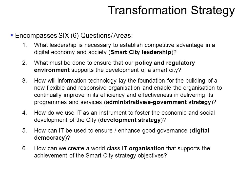 1.What leadership is necessary to establish competitive advantage in a digital economy and society (Smart City leadership)? 2.What must be done to ens