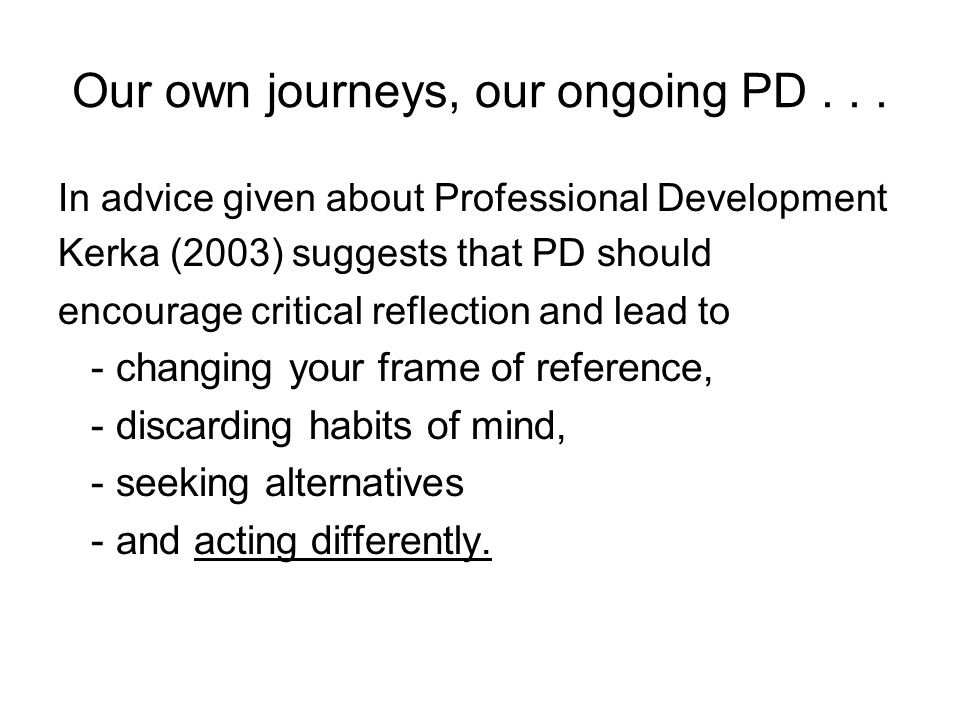 Our own journeys, our ongoing PD...