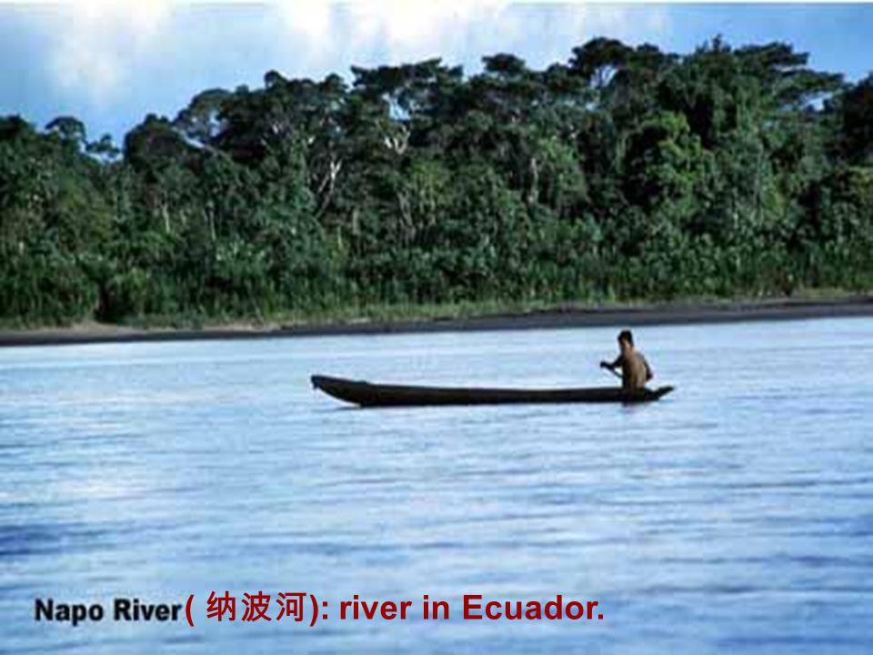 ( 纳波河 ): river in Ecuador.