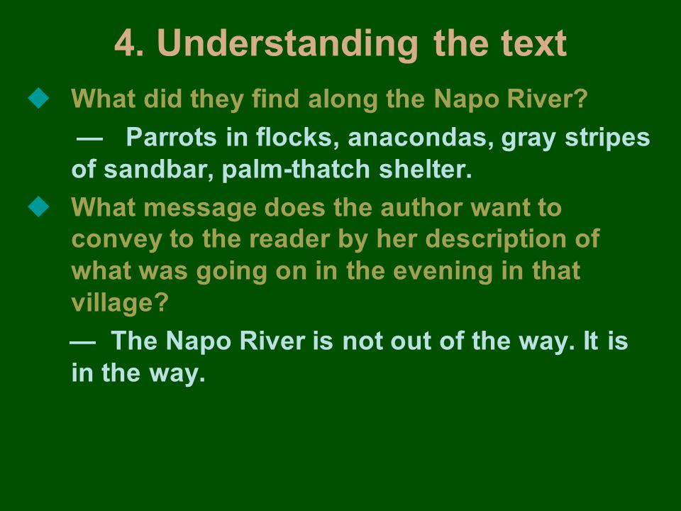 4. Understanding the text  What did they find along the Napo River.
