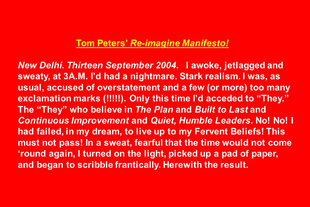 Tom's Re-imagine Manifesto.They say … my (Tom's) language is extreme.