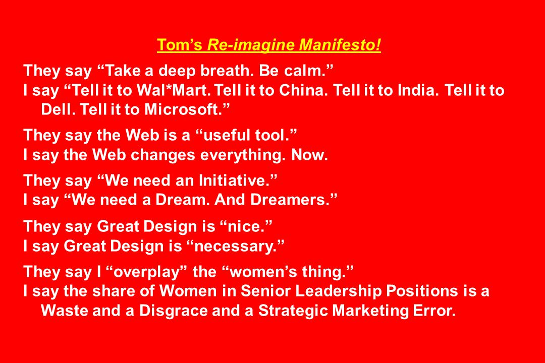 Tom's Re-imagine Manifesto. They say Take a deep breath.
