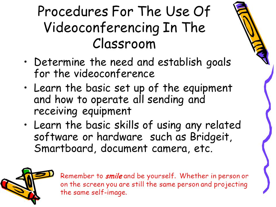 Classroom Management Issues and Videoconferencing There are many components to the classroom management issues in a regular classroom Videoconferencing plans should include management issues in the design of sessions Videoconferencing adds additional management issues because of the new and unfamiliar environment, the collaboration with others at a distance, the management of technology equipment, and the newness of the situation Teachers should guide without dictating, and participate without dominating. C.B.