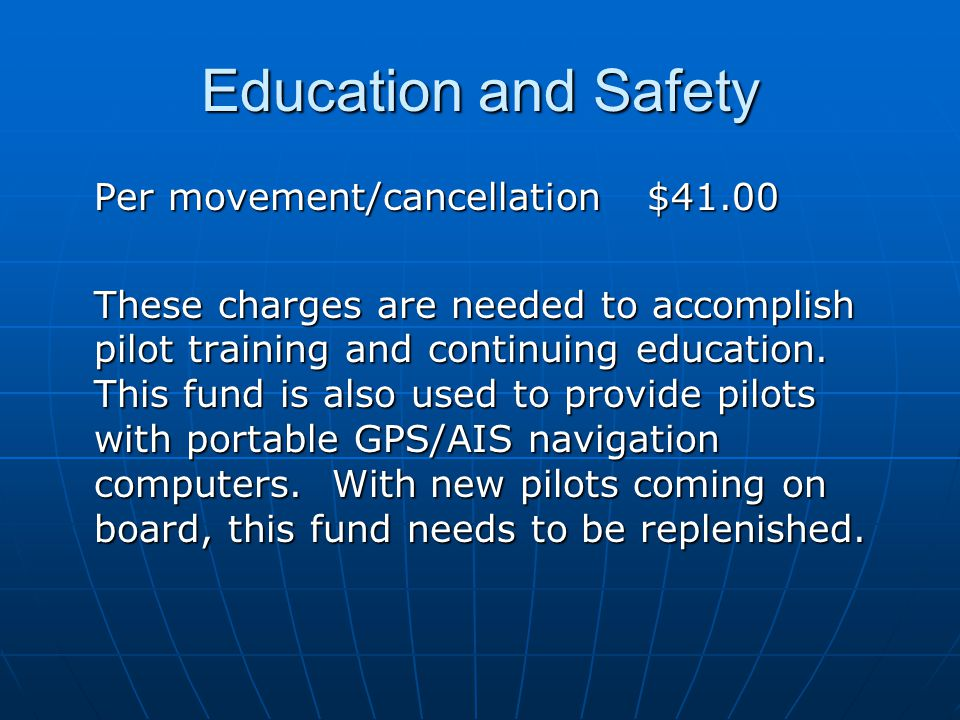 Education and Safety Per movement/cancellation $41.00 These charges are needed to accomplish pilot training and continuing education.