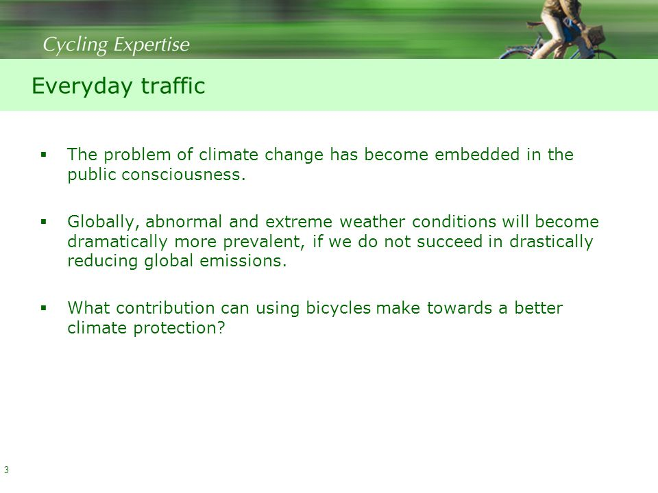 Everyday traffic  The problem of climate change has become embedded in the public consciousness.