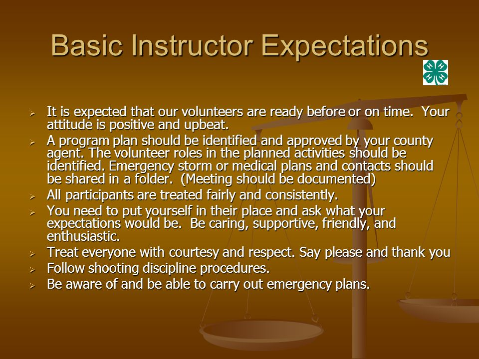 Basic Instructor Expectations  It is expected that our volunteers are ready before or on time.