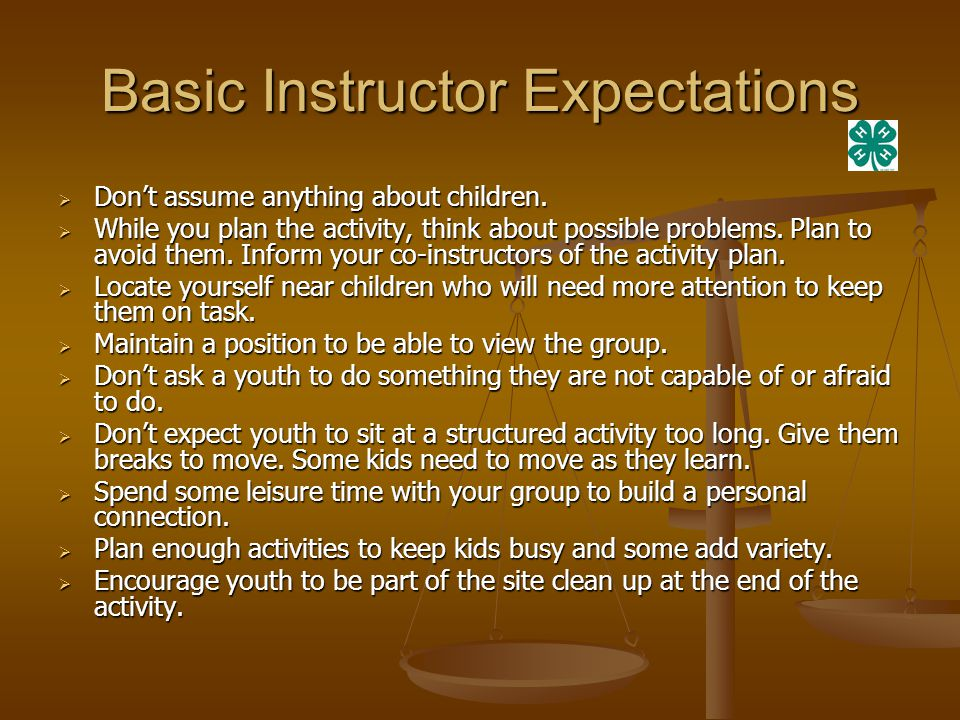 Basic Instructor Expectations  Don't assume anything about children.