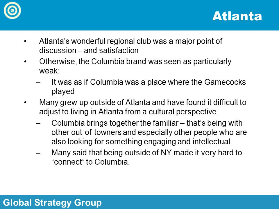 Global Strategy Group, Inc. Global Strategy Group Atlanta Atlanta's wonderful regional club was a major point of discussion – and satisfaction Otherwi