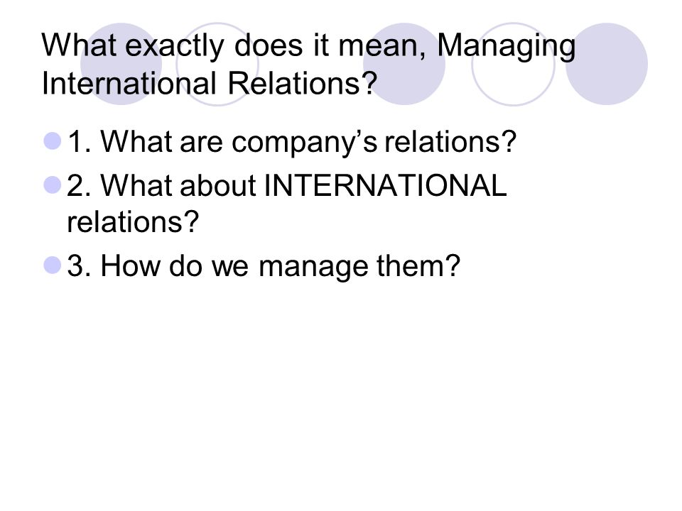1. What are company's relations/relationships? Let's consider the interest groups of a company