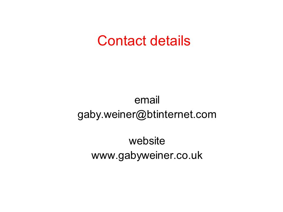 Contact details email gaby.weiner@btinternet.com website www.gabyweiner.co.uk