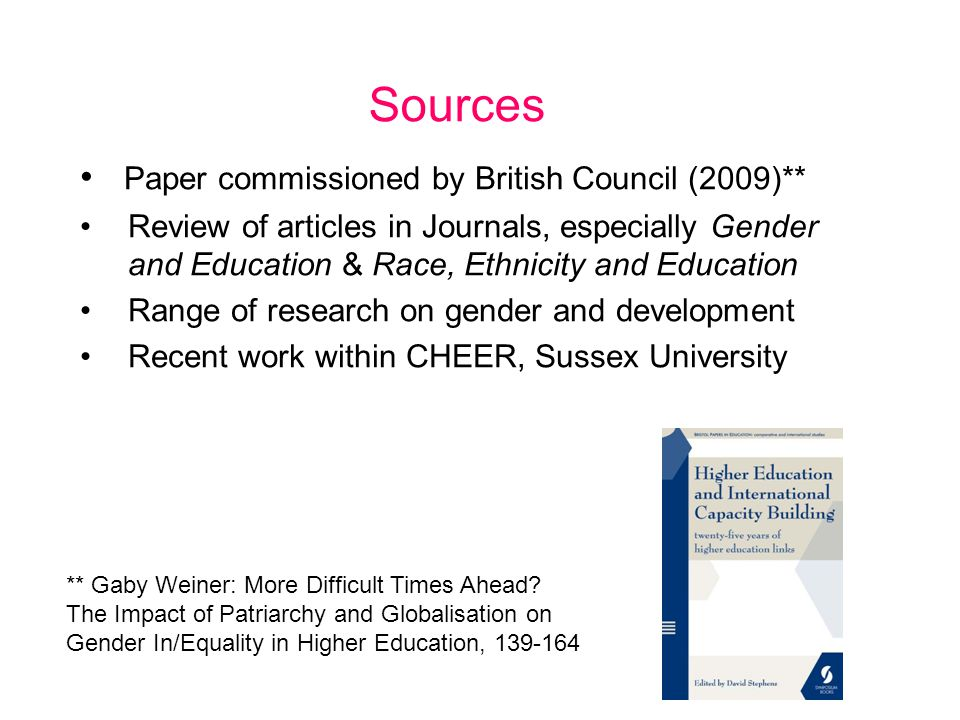Sources Paper commissioned by British Council (2009)** Review of articles in Journals, especially Gender and Education & Race, Ethnicity and Education