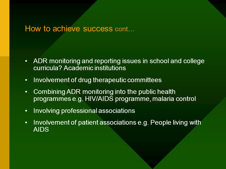 How to achieve success cont… ADR monitoring and reporting issues in school and college curricula? Academic institutions Involvement of drug therapeuti