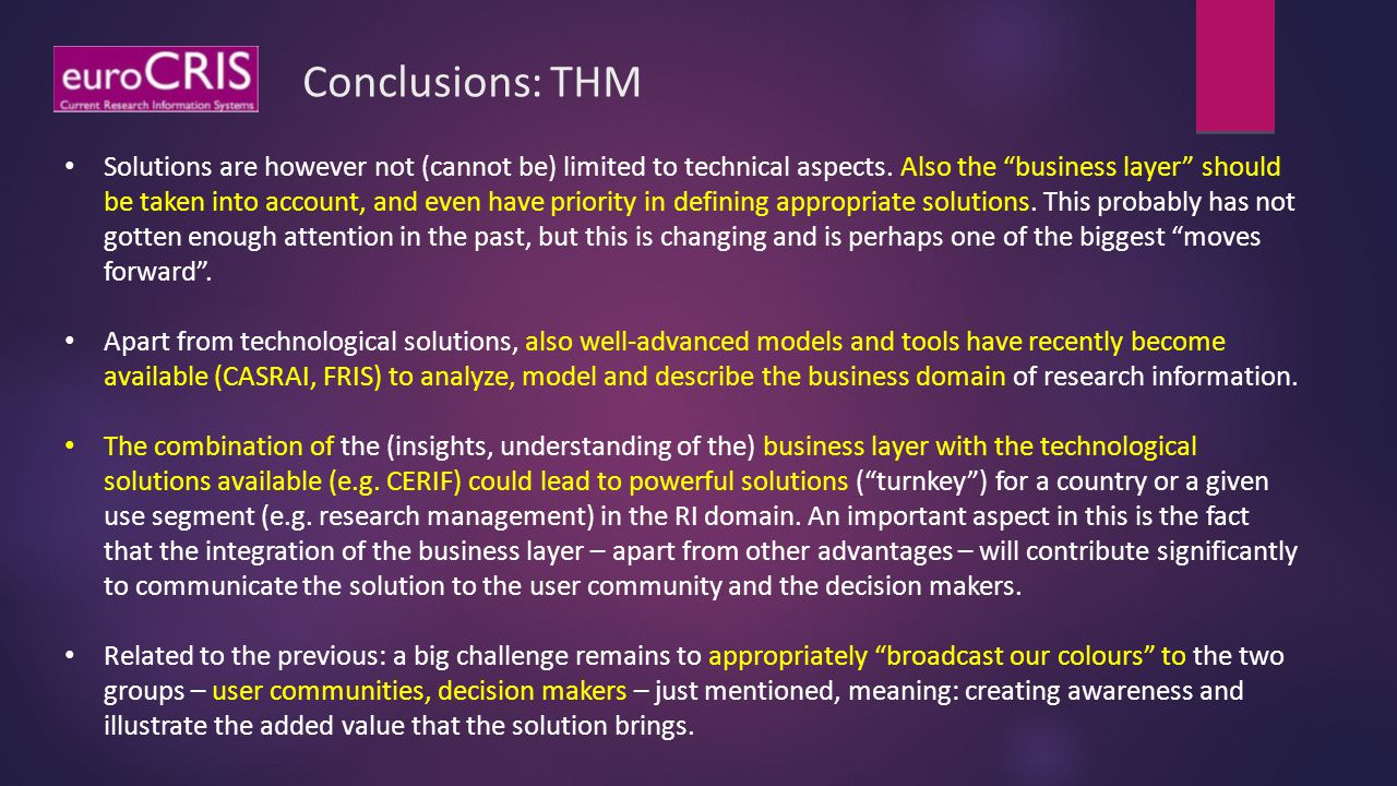 "Conclusions: THM Solutions are however not (cannot be) limited to technical aspects. Also the ""business layer"" should be taken into account, and even"