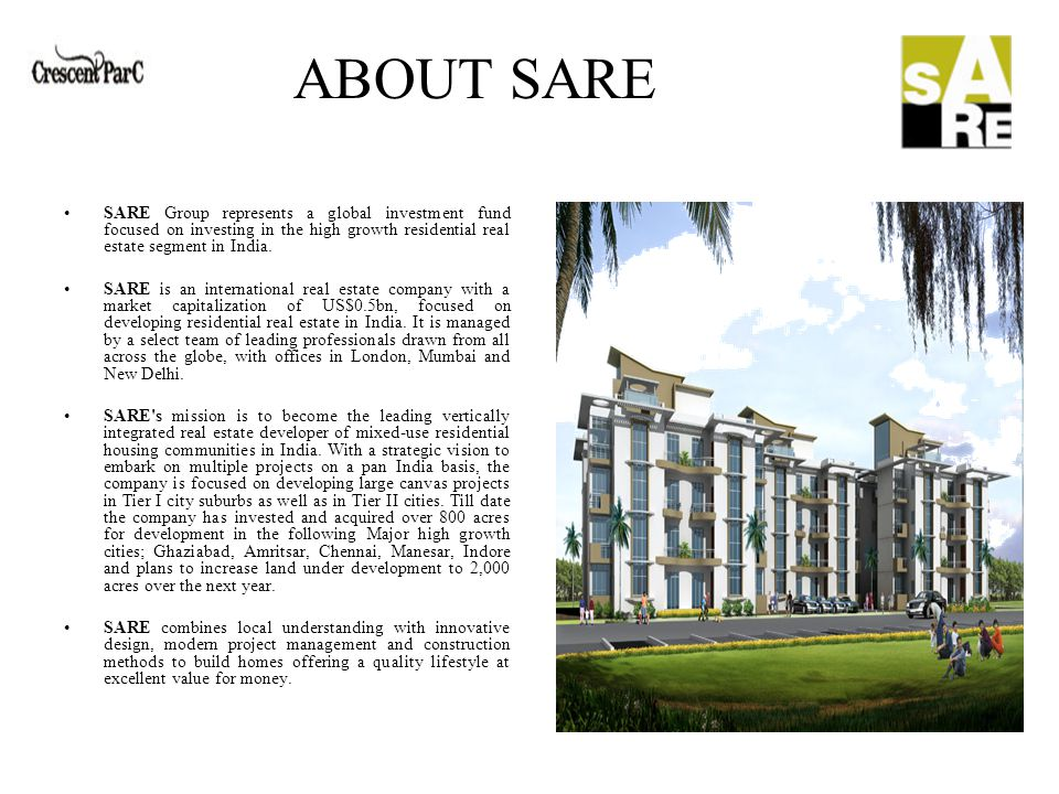 SARE Group represents a global investment fund focused on investing in the high growth residential real estate segment in India.
