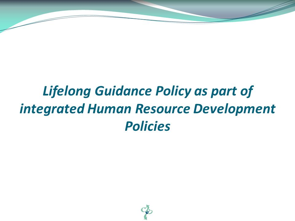 Lifelong Guidance Policy as part of integrated Human Resource Development Policies