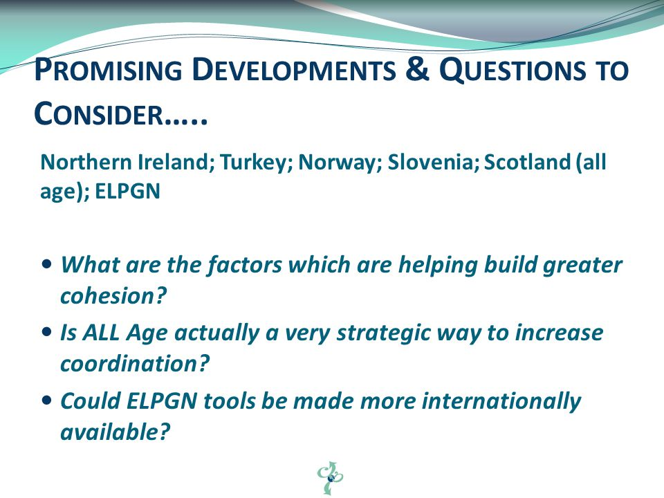 Northern Ireland; Turkey; Norway; Slovenia; Scotland (all age); ELPGN What are the factors which are helping build greater cohesion.