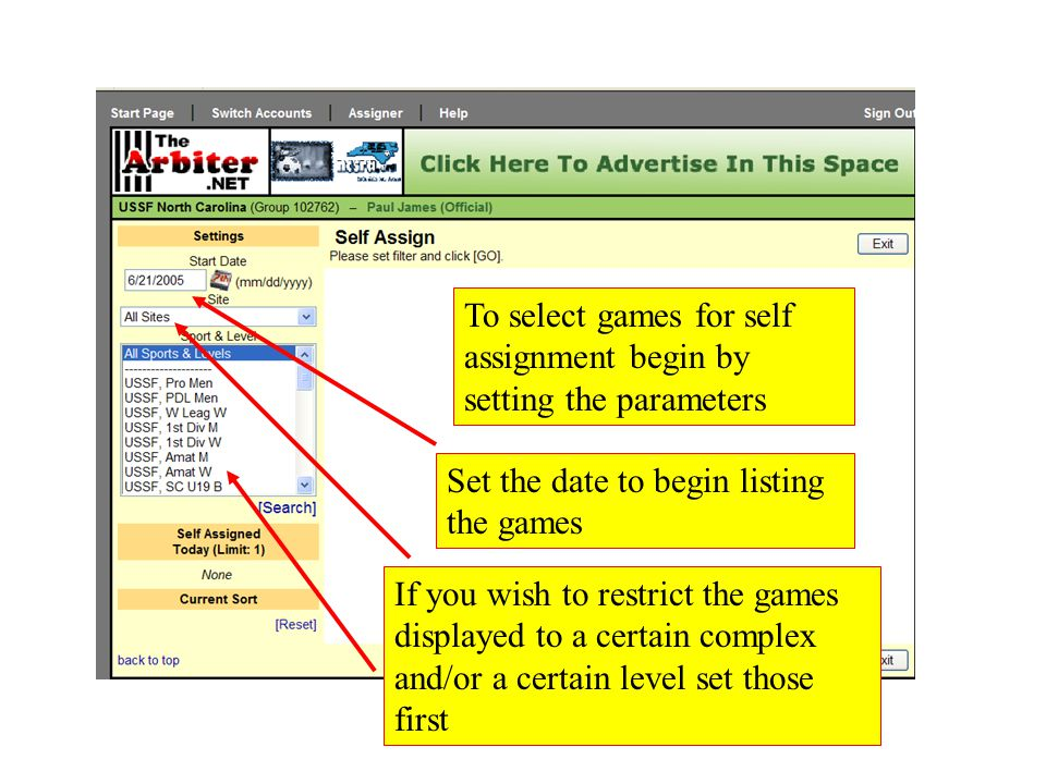 To select games for self assignment begin by setting the parameters Set the date to begin listing the games If you wish to restrict the games displaye