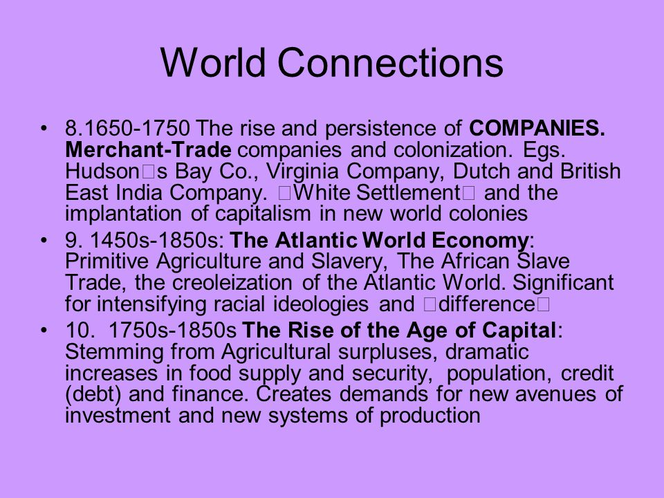 World Connections 8.1650-1750 The rise and persistence of COMPANIES.