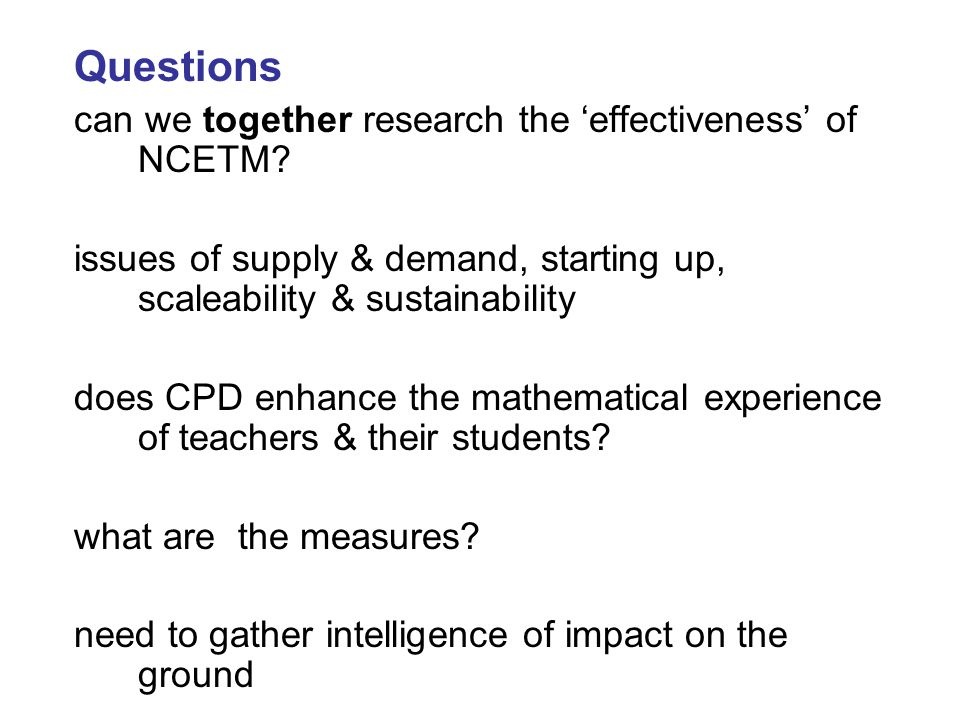 Questions can we together research the 'effectiveness' of NCETM.