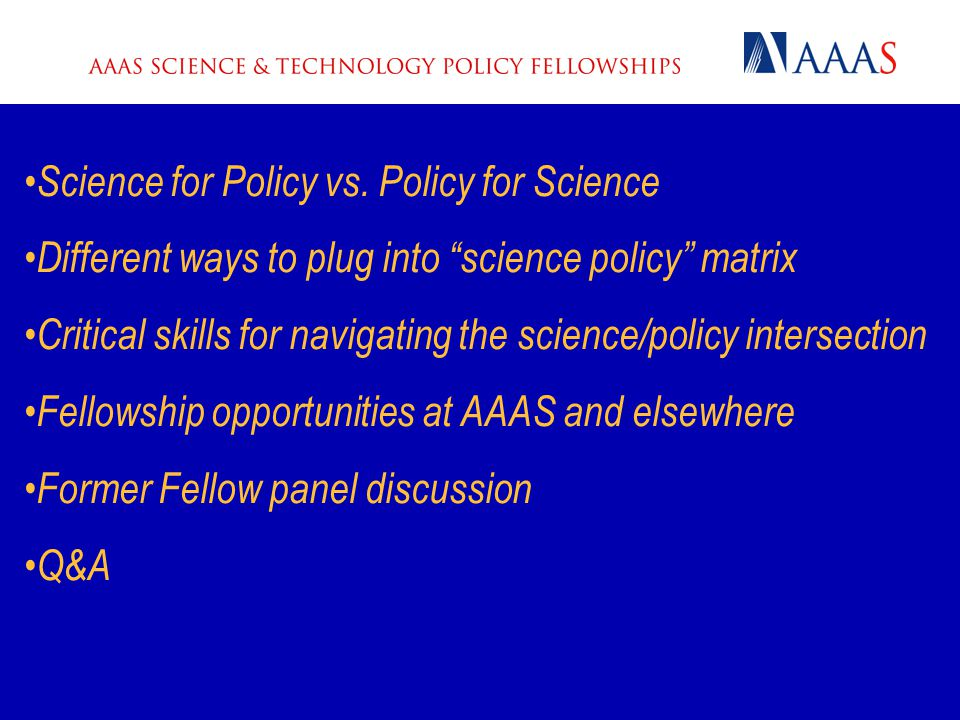 """Science for Policy vs. Policy for Science Different ways to plug into """"science policy"""" matrix Critical skills for navigating the science/policy inters"""