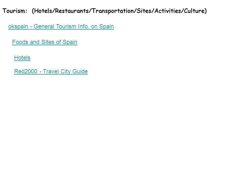 Tourism: (Hotels/Restaurants/Transportation/Sites/Activities/Culture) okspain - General Tourism Info.