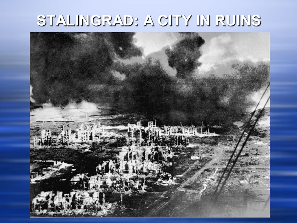 STALINGRAD: A CITY IN RUINS