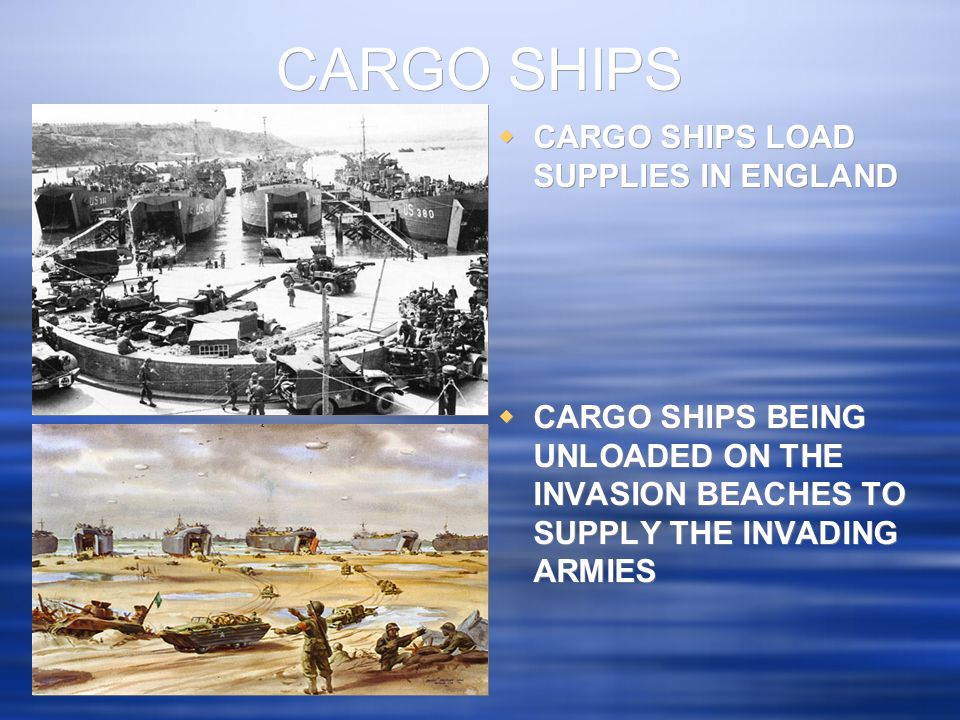 CARGO SHIPS  CARGO SHIPS LOAD SUPPLIES IN ENGLAND  CARGO SHIPS BEING UNLOADED ON THE INVASION BEACHES TO SUPPLY THE INVADING ARMIES