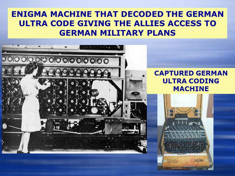 ENIGMA MACHINE THAT DECODED THE GERMAN ULTRA CODE GIVING THE ALLIES ACCESS TO GERMAN MILITARY PLANS CAPTURED GERMAN ULTRA CODING MACHINE