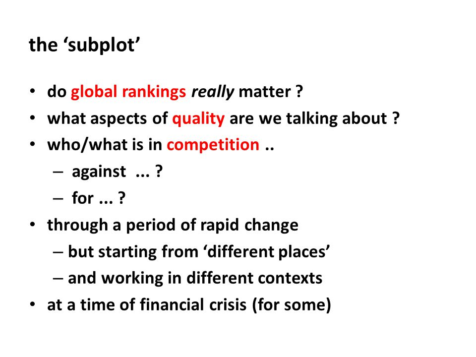 the 'subplot' do global rankings really matter . what aspects of quality are we talking about .