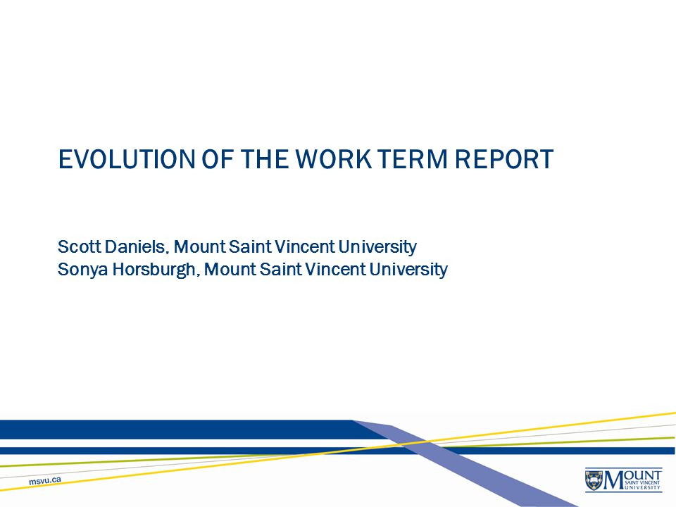 EVOLUTION OF THE WORK TERM REPORT Scott Daniels, Mount Saint Vincent University Sonya Horsburgh, Mount Saint Vincent University