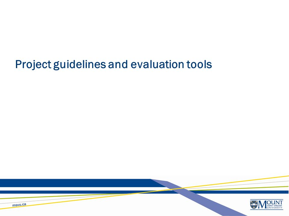Project guidelines and evaluation tools