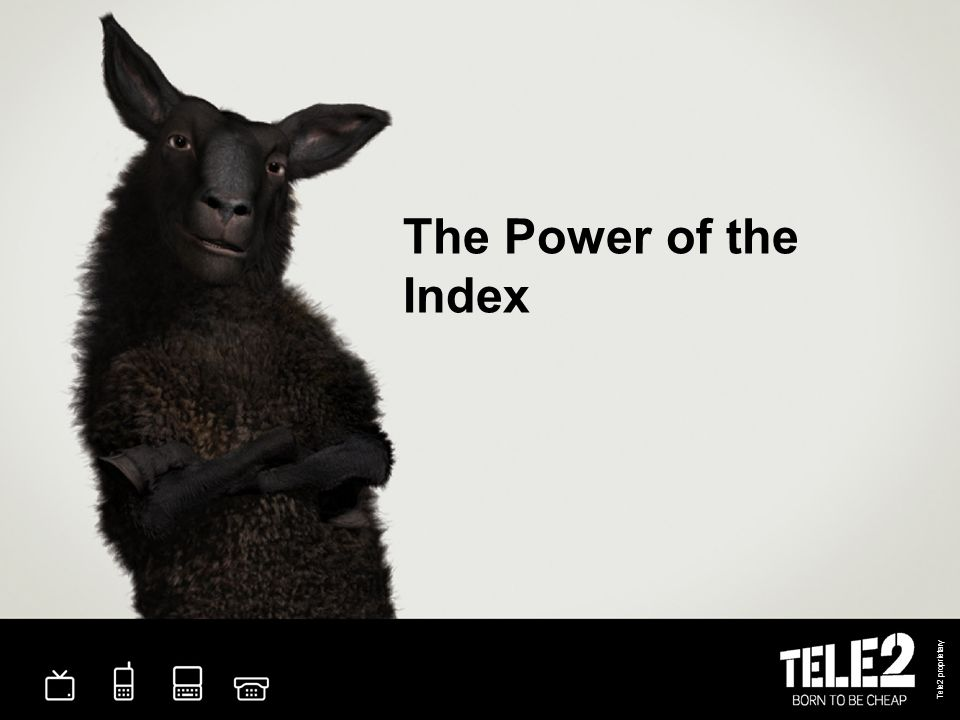 Tele2 proprietary 2 The Compelling Business Reason Why did we have to work on ES.