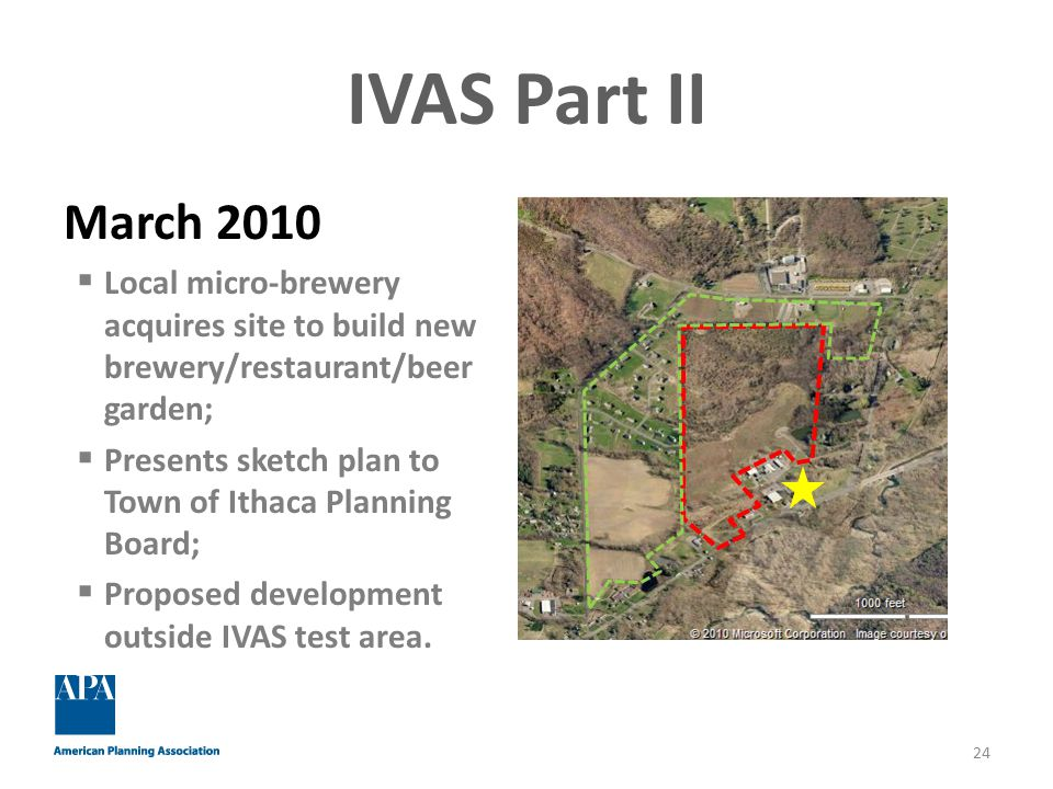IVAS Part II March 2010  Local micro-brewery acquires site to build new brewery/restaurant/beer garden;  Presents sketch plan to Town of Ithaca Planning Board;  Proposed development outside IVAS test area.