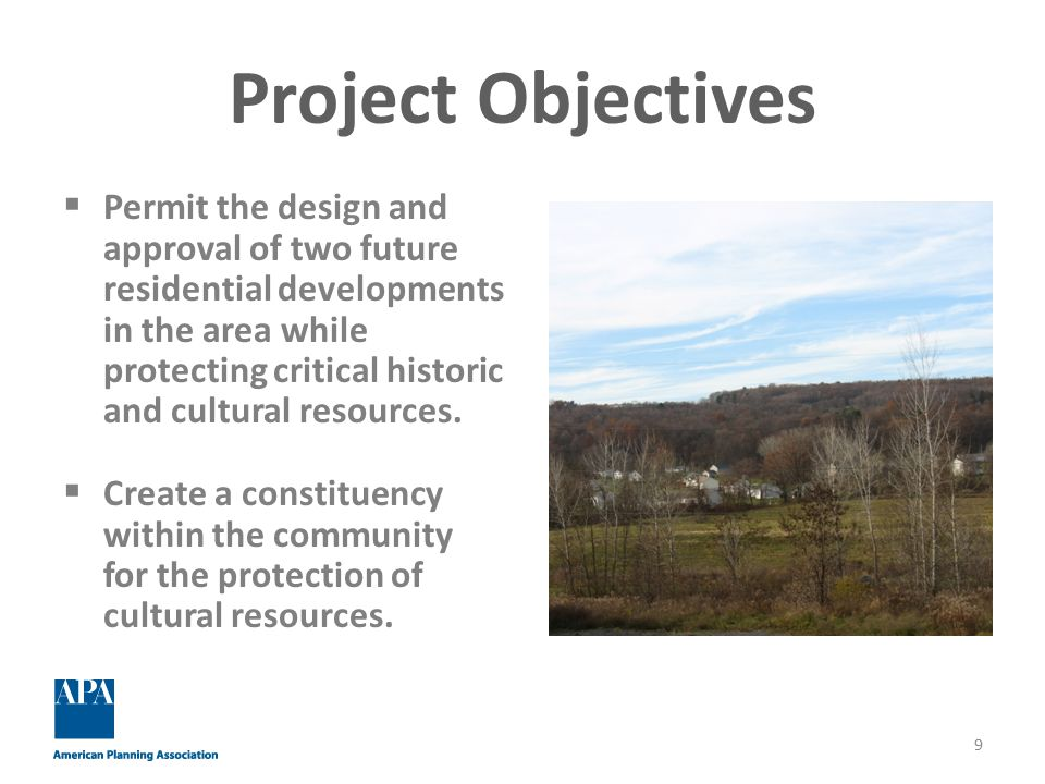Project Objectives  Permit the design and approval of two future residential developments in the area while protecting critical historic and cultural resources.