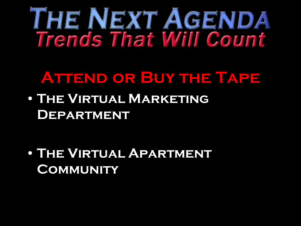 Attend or Buy the Tape The Virtual Marketing Department The Virtual Apartment Community