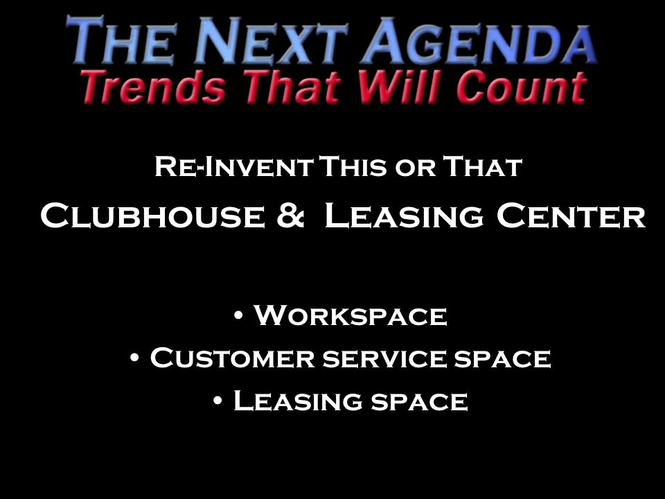 Re-Invent This or That Clubhouse & Leasing Center Workspace Customer service space Leasing space