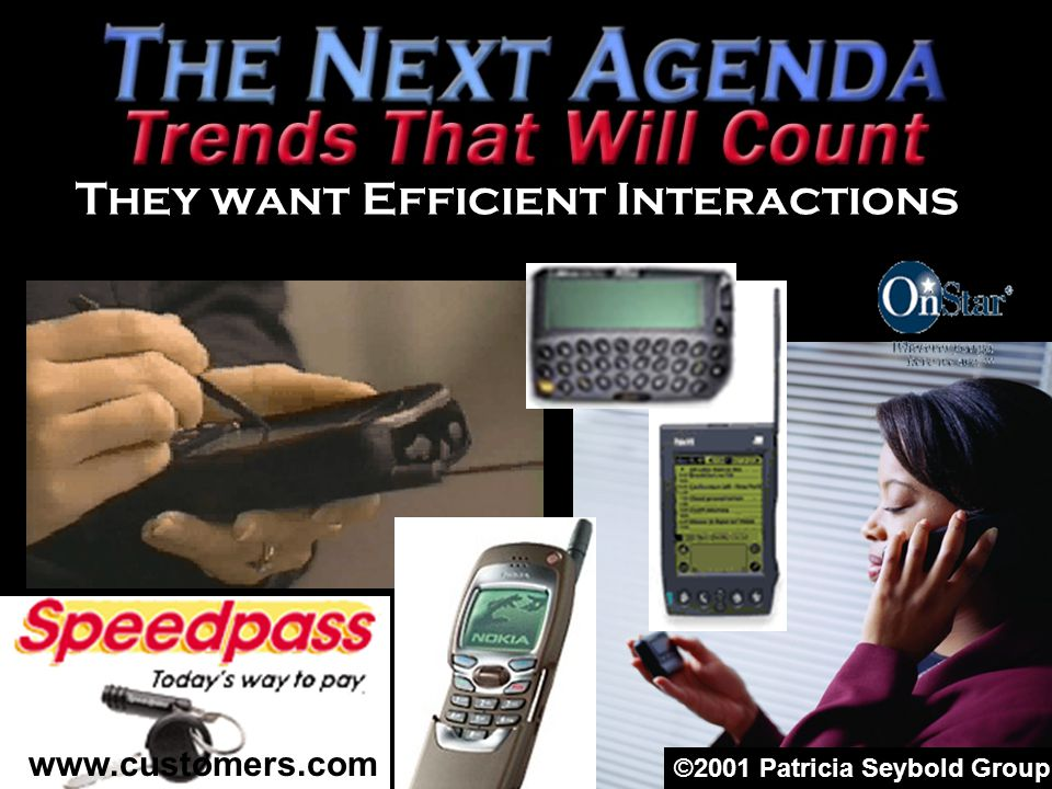 They want Efficient Interactions ©2001 Patricia Seybold Group www.customers.com