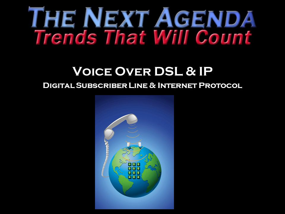 Voice Over DSL & IP Digital Subscriber Line & Internet Protocol