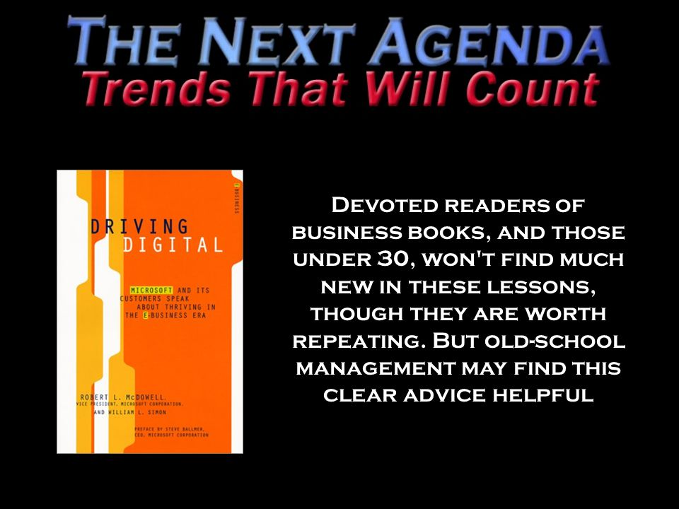 Devoted readers of business books, and those under 30, won t find much new in these lessons, though they are worth repeating.