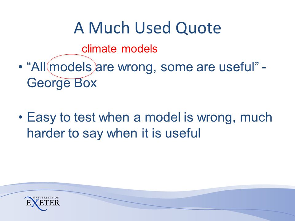 Uncertainties and Errors in Climate Models Uncertainties in parameters, sampled using Perturbed Physics Ensembles (PPEs) Structural uncertainties, at least partially sampled by Multi-Model Ensembles (MMEs) Coding errors.