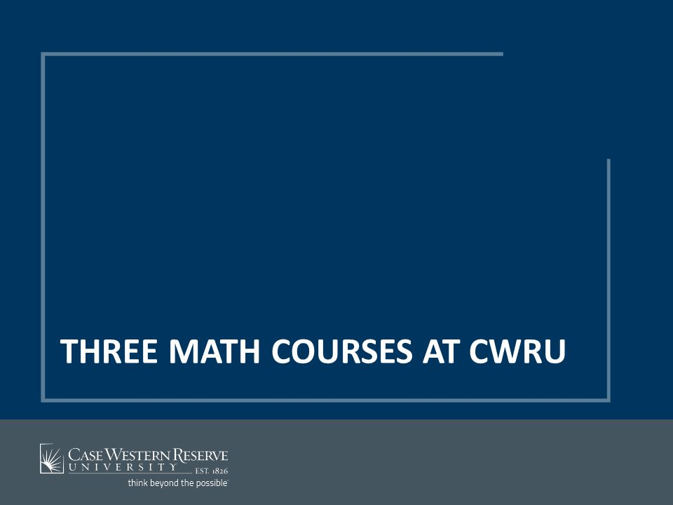 THREE MATH COURSES AT CWRU