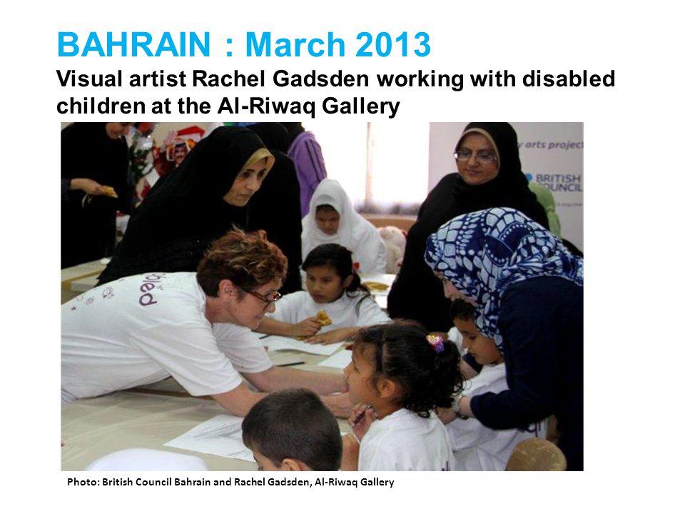 BAHRAIN : March 2013 Visual artist Rachel Gadsden working with disabled children at the Al-Riwaq Gallery Photo: British Council Bahrain and Rachel Gadsden, Al-Riwaq Gallery