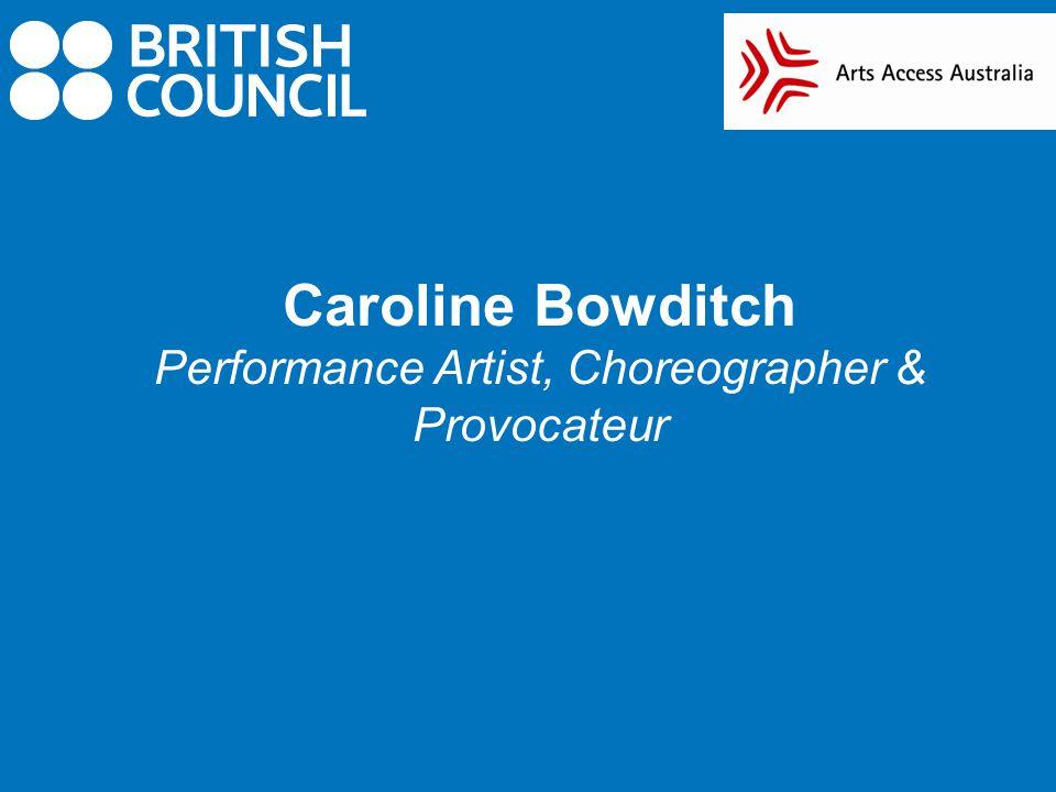 Caroline Bowditch Performance Artist, Choreographer & Provocateur