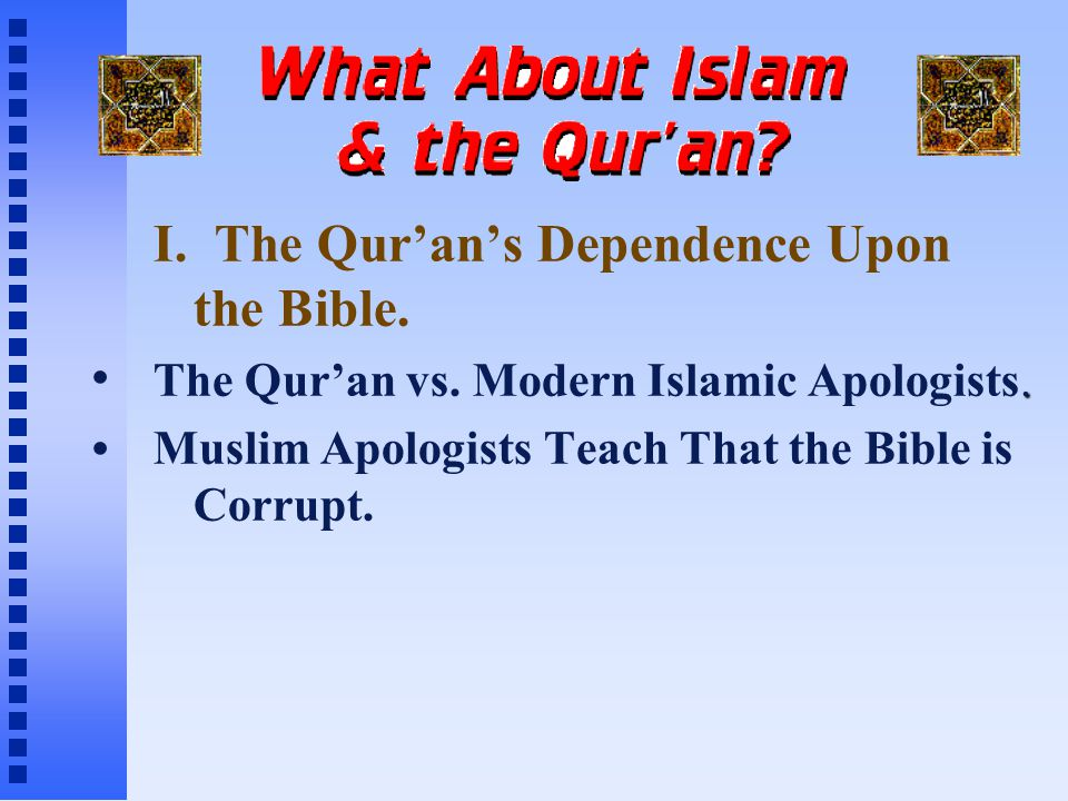 I. The Qur'an's Dependence Upon the Bible.. The Qur'an vs.