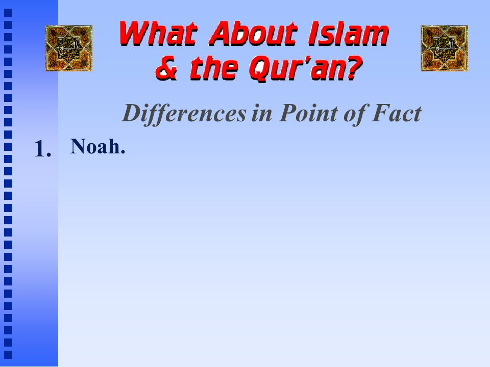 Differences in Point of Fact Noah. 1.