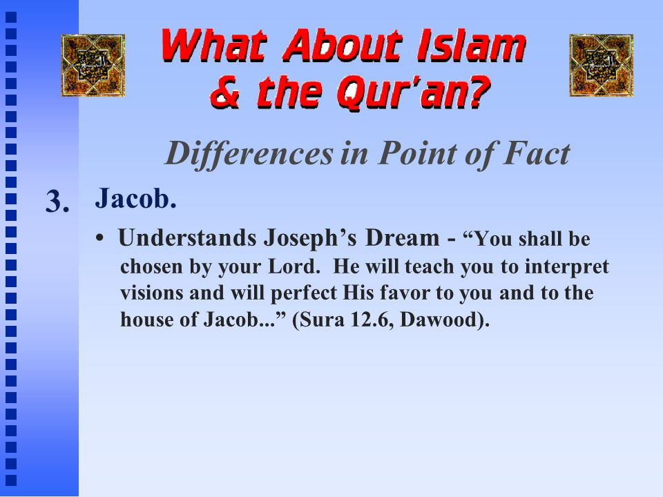 Differences in Point of Fact Jacob. Understands Joseph's Dream - You shall be chosen by your Lord.