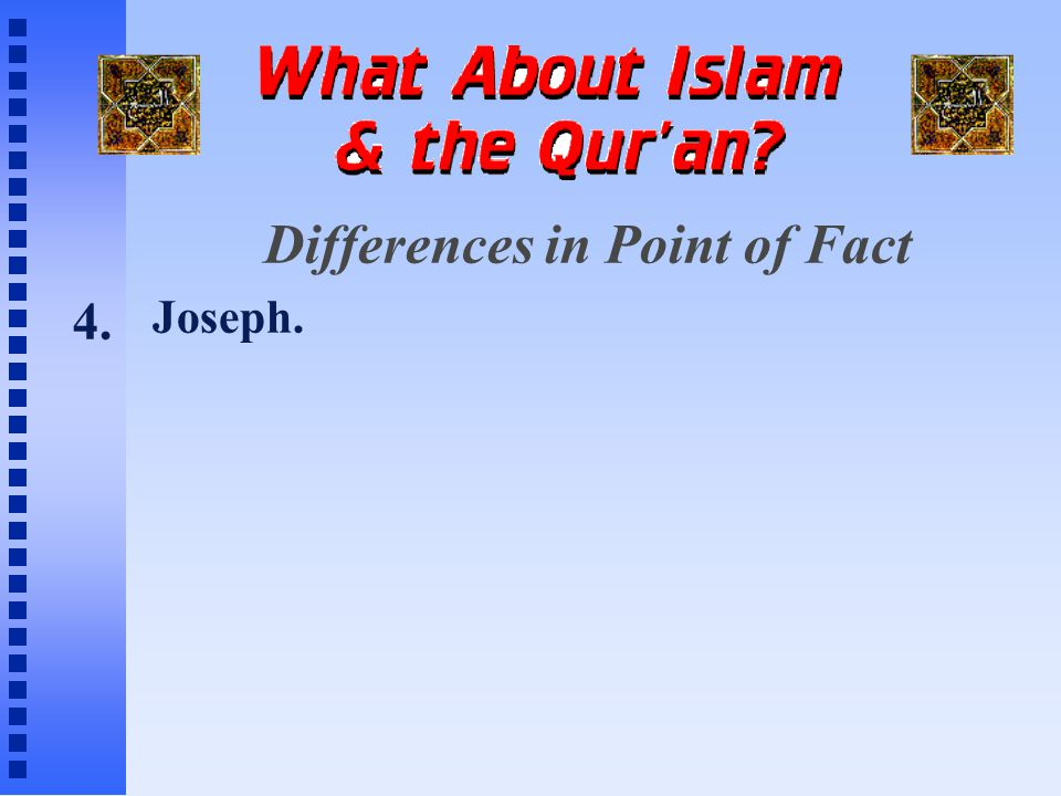 Differences in Point of Fact Joseph. 4.